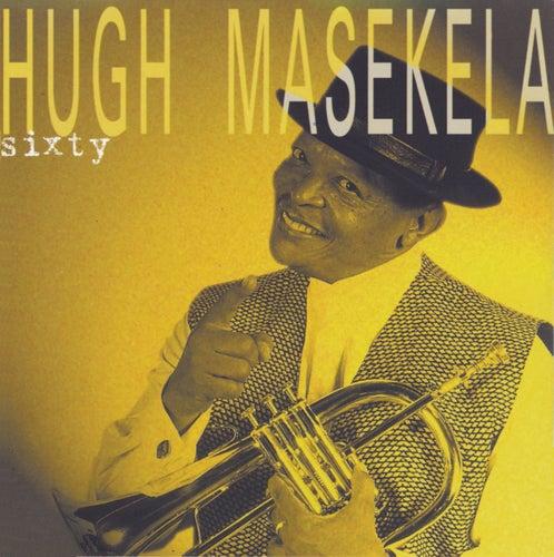 Sixty by Hugh Masekela