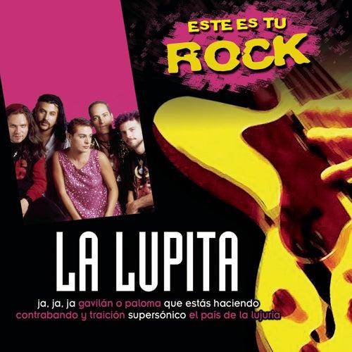 Este Es Tu Rock - La Lupita by La Lupita