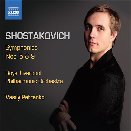 Shostakovich, D.: Symphonies, Vol. 2 - Symphonies Nos. 5 and 9 by Vasily Petrenko
