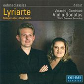 Geminiani, F.: Violin Sonatas, Op. 4 - Nos. 1, 8, 9, 10 / Veracini, F.M.: Violin Sonatas, Op. 1 - Nos. 7, 8 by Lyriarte