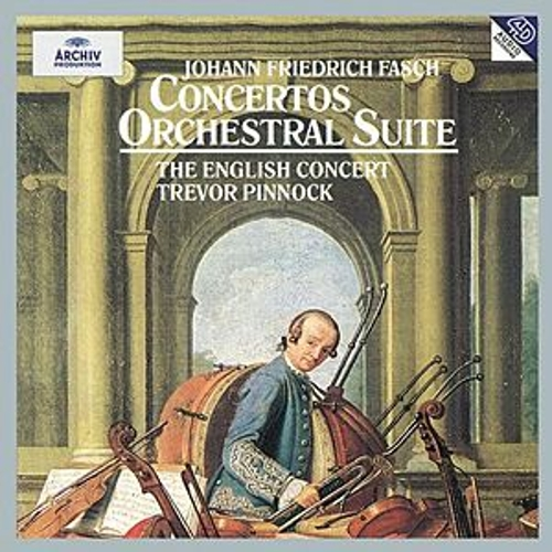 Fasch: Concerto A8 In D Major FWV L:D1; Concerto In C Minor FWV L:C2; Orchestral Suite In G Minor FWV K:G2; Concerto In B Flat Major FWV L:B1; Concerto In D major FWV L:D14 by Various Artists