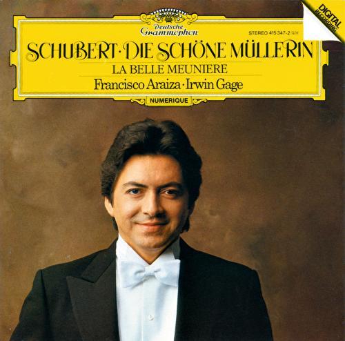 Schubert: Die Schöne Müllerin D795 by  Francisco Araiza