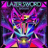 Batman b/w I'm Gone (feat. Turf Talk) - EP by Lazer Sword