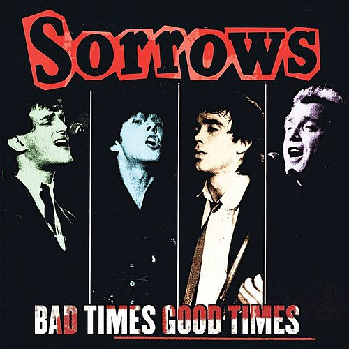 Bad Times Good Times by The Sorrows