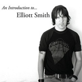 An Introduction to Elliott Smith von Elliott Smith