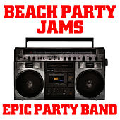 Beach Party Jams by Epic Party Band