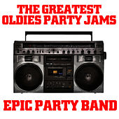 The Greatest Oldies Party Jams by Epic Party Band
