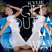 Get Outta My Way (Remixes EP3) by Kylie Minogue