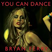 You Can Dance by Bryan Ferry