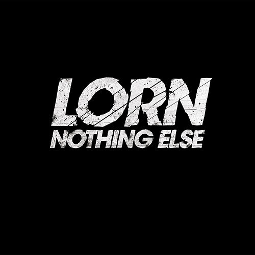 Nothing Else by Lorn