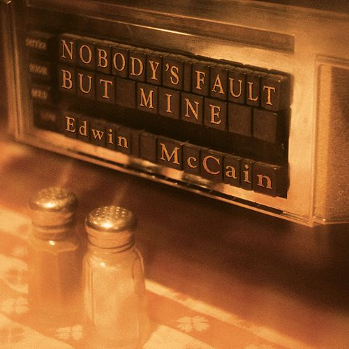 Nobody's Fault But Mine by Edwin McCain