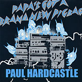 Papa's Got A Brand New Pig Bag by Paul Hardcastle