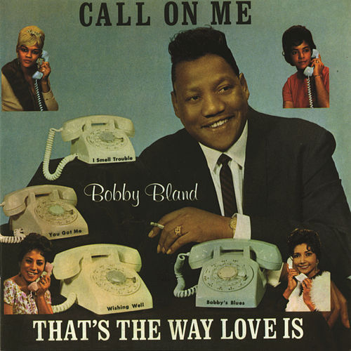 Call On Me by Bobby Blue Bland