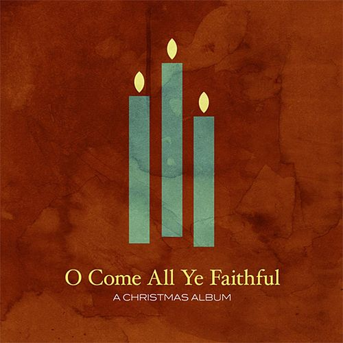 O Come All Ye Faithful by Various Artists