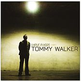 I Have A Hope by Tommy Walker