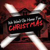 We Won't Be Home For Christmas by Various Artists