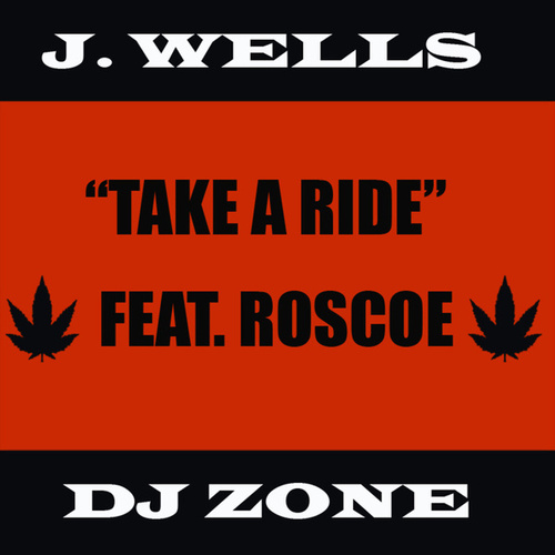 Take A Ride by J Wells