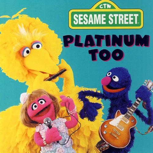 Sesame Street: Platinum Too, Vol. 2 by Various Artists