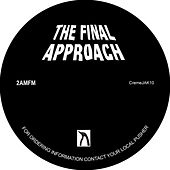 The Final Approach by 2 AM/FM