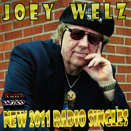 New 2011 Radio Singles by Joey Welz