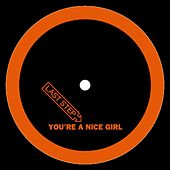 You're A Nice Girl by Last Step