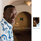 Where I Long To Be von Norman Hutchins