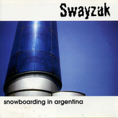 Snowboarding in Argentina by Swayzak