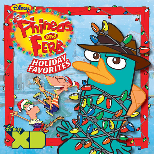 Phineas and Ferb Holiday Favorites by Various Artists