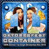 OKTOBERFEST CONTAINER - 100% German Top Single Oktoberfest-Hits 2010 by Various Artists