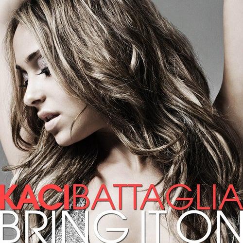 Bring It On by Kaci Battaglia