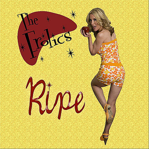 Ripe by The Frolics