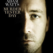 Murder Yesterday by Adam Watts