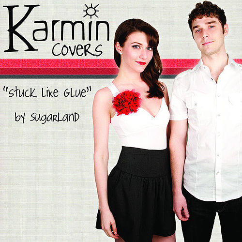 Stuck Like Glue [originally performed by Sugarland] - Single by Karmin