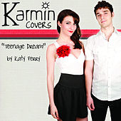 Teenage Dream [originally by Katy Perry] - Single by Karmin
