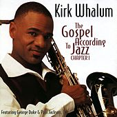 The Gospel According To Jazz, Chapter 1 by Kirk Whalum
