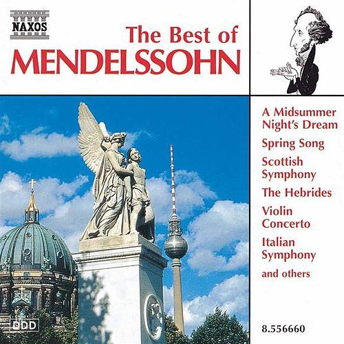 Mendelssohn: The Best of Mendelssohn by Various Artists
