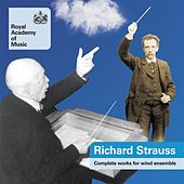 Strauss, Richard: Works for Wind Ensemble (Complete) by Keith Bragg