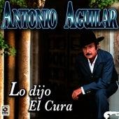Lo Dijo El Cura - Antonio Aguilar by Antonio Aguilar