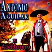 El Aventurero - Antonio Aguilar by Antonio Aguilar