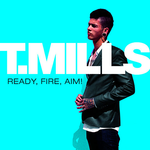 Ready, Fire, Aim! by Travis Mills