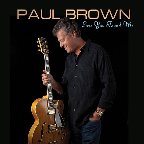 Love You Found Me by Paul Brown