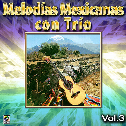 Melodias Mexicanas Con Trio Vol. 3 by Various Artists