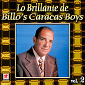 Lo Brillante De Bill'os Caracas Vol. 2 by Billo's Caracas Boys