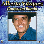 Canta Con Banda Vol. 2 by Alberto Vazquez