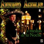 A Medias De La Noche - Antonio Aguilar by Antonio Aguilar
