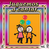 Juguemos A Cantar Vol. 2 von Various Artists