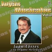 Joyas Musicales Vol. 3 Mis Favoritas by Juan Torres Y Su Organo Melodico