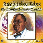 El Autentico Danzon Cantado Vol. 3 by Barbarito Diez