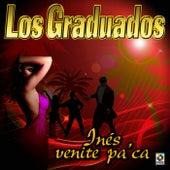 Ines Venite Pa'ca - Los Graduados Con Gustavo Quintero by Los Graduados