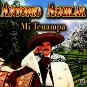 Mi Tenampa - Antonio Aguilar by Antonio Aguilar